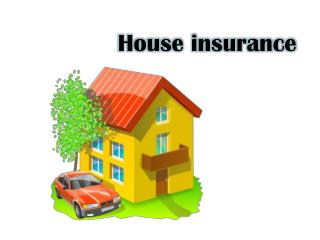 How to Find the Best House Insurance