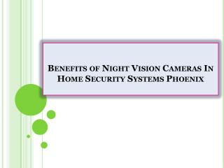 Benefits of Night Vision Cameras In Home Security Systems Phoenix