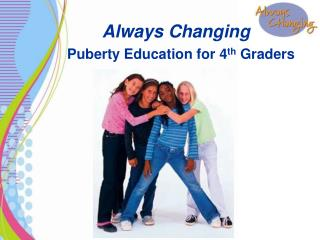 Always Changing    Puberty Education for 4th Graders