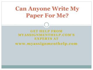 Can Anyone Write My Paper For Me?