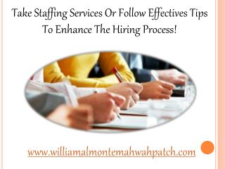 William Almonte Patch | Take Staffing Services Or Follow Effectives Tips To Enhance The Hiring Process