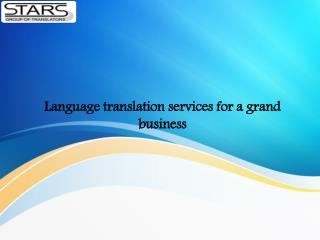 Language translation services for a grand business