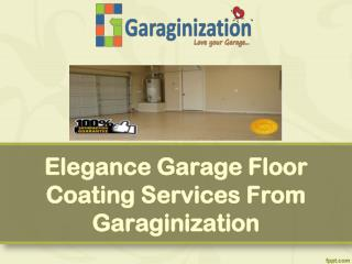 Elegance Garage Floor Coating Services From Garaginization