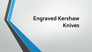 Engraved Kershaw Knives
