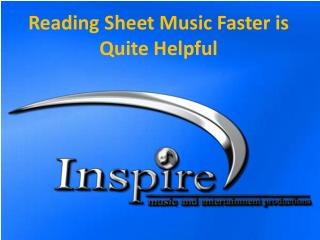 Reading Sheet Music Faster is Quite Helpful