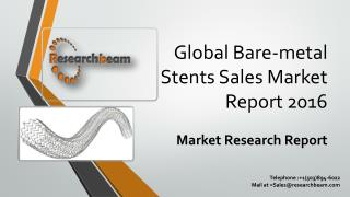 Global Bare-metal Stents Sales Market Report 2016