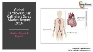 Global Cardiovascular Catheters Sales Market Report 2016