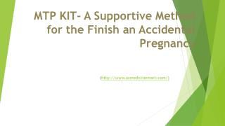 Finish an Accidental Pregnancy by MTP Kit | Onlinebuydrugs.com