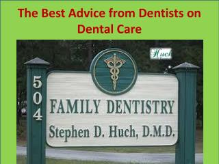 The Best Advice from Dentists on Dental Care