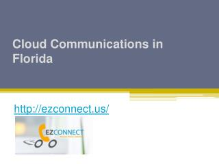 Cloud Communications in Florida - Ezconnect.us