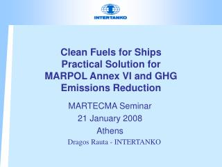 Clean Fuels for Ships Practical Solution for MARPOL Annex VI and GHG Emissions Reduction