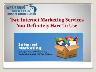 Two Internet Marketing Services You Definitely have to Use