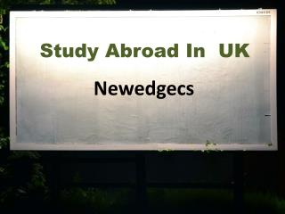 Study in UK, Overseas Education Consultants for UK, Immigration Consultants UK � NewEdgeCS