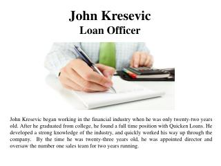 John Kresevic - Loan Officer