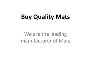 Buy Quality Mats