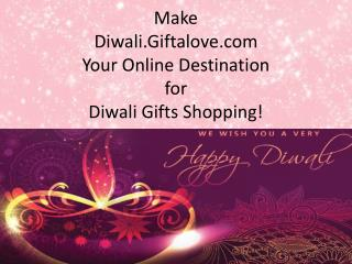 Make Diwali.Giftalove.com Your Online Destination for Diwali Gifts Shopping!