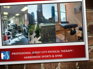 Professional jersey city physical therapy - Harborside Sports & Spine