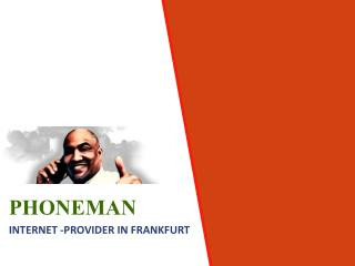 PHONEMAN - INTERNET PROVIDERS IN FRANKFURT