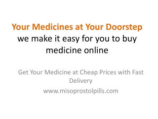 Get Your Medicines at Your Doorstep Easily