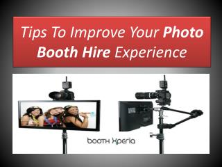 Tips to improve your�photo booth hire�experience