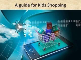 A guide for Kids Shopping