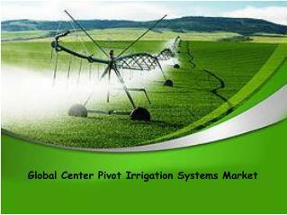 Global Center Pivot Irrigation Systems Market