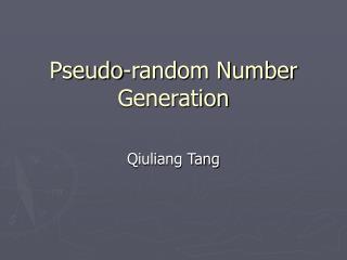 Pseudo-random Number Generation