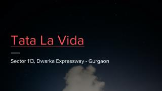 Tata Housing La Vida Estate Residences In Sector 113 - Dwarka Expressway Gurgaon