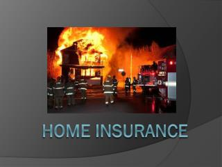 "Home Insurance"" is the best way to protect & secure your abode"