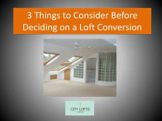 3 Things to Consider Before Deciding on a Loft Conversion