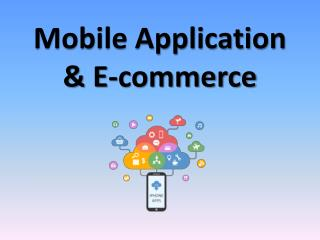 Mobile Application & E-commerce