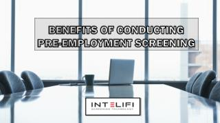 Benefits of Conducting Pre-employment Screening