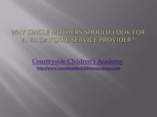 Why Single Mothers Should Look For a VA Daycare Service Provider?
