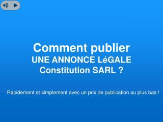 Comment publier une annonce légale constitution ?
