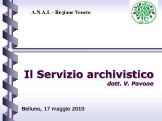 Il Servizio archivistico dott. V. Pavone