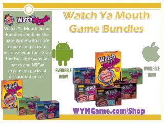 Watch Ya Mouth Game Bundles