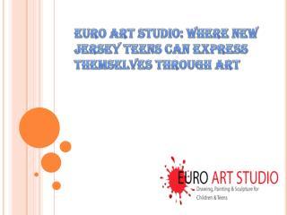 Euro Art Studio: Where New Jersey Teens Can Express Themselves through Art