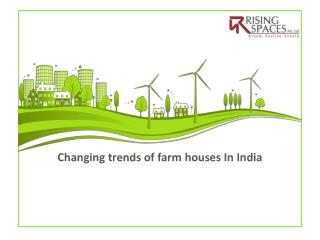Changing trends of farm houses In India