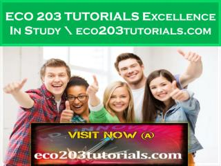 ECO 203 TUTORIALS Excellence In Study \ eco203tutorials.com