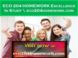 ECO 204 HOMEWORK Excellence In Study \ eco204homework.com