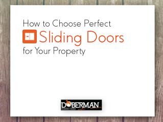 How to Choose Perfect Sliding Door for Your Property