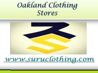 Oakland Clothing Stores - www.suruclothing.com