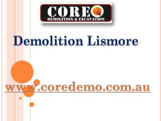 Demolition Lismore - coredemo.com.au