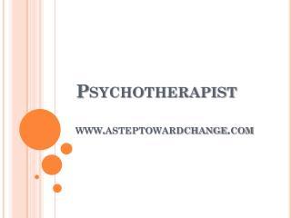 Psychotherapist - www.asteptowardchange.com