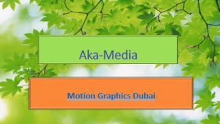 Motion Graphics Dubai - Aka-Media