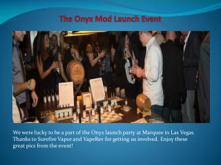 The Onyx Mod Launch Event