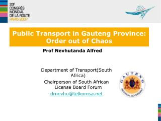 Public Transport in Gauteng Province: Order out of Chaos