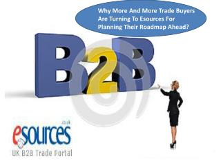 Why More And More Trade Buyers Are Turning To Esources For Planning Their Roadmap Ahead?