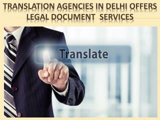 Translation Agencies in Delhi Offers Legal Document Services