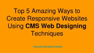 Top 5 Amazing Ways to Create Responsive Websites using CMS Web Designing